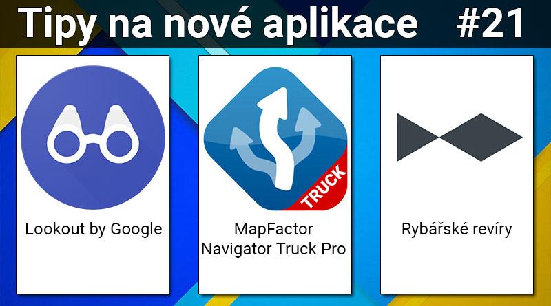 Tipy na nové aplikace #21: MapFactor Navigator Truck Pro, Lookout a Rybářské revíry
