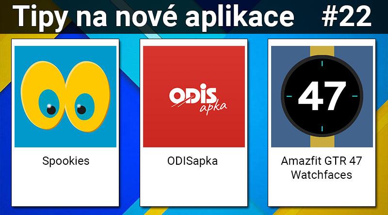 Tipy na nové aplikace #22: ODISapka, Spookies a Amazfit GTR 47 Watchfaces