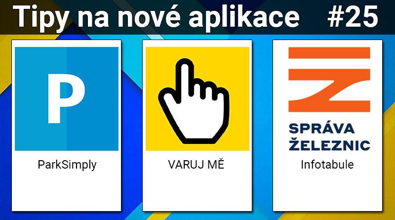 Tipy na nové aplikace #25: VARUJ MĚ, Infotabule a ParkSimply