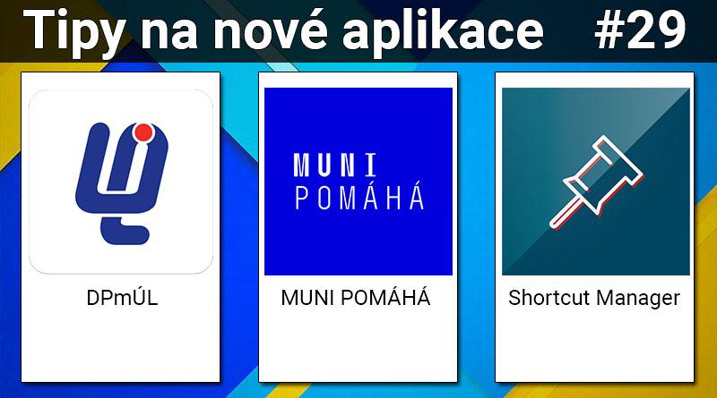 Tipy na nové aplikace #29: MUNI POMÁHÁ, DPmÚL a Shortcut Manager