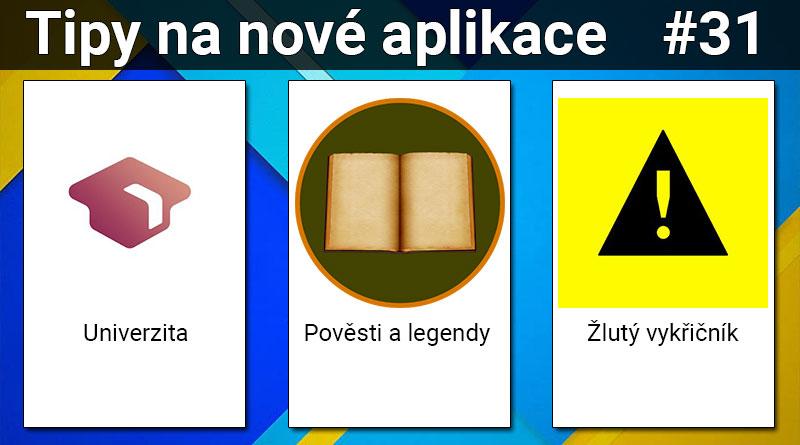 Tipy na nové aplikace #31: Pověsti a legendy, Univerzita a Žlutý vykřičník