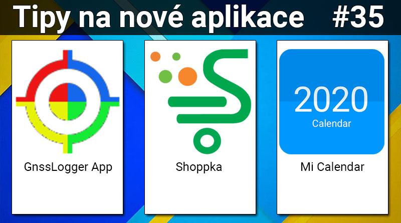 Tipy na nové aplikace #35: Shoppka, Mi Calendar a GnssLogger