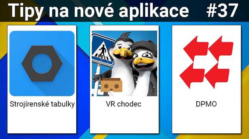 Tipy na nové aplikace #37: VR chodec, DPMO a Strojírenské tabulky