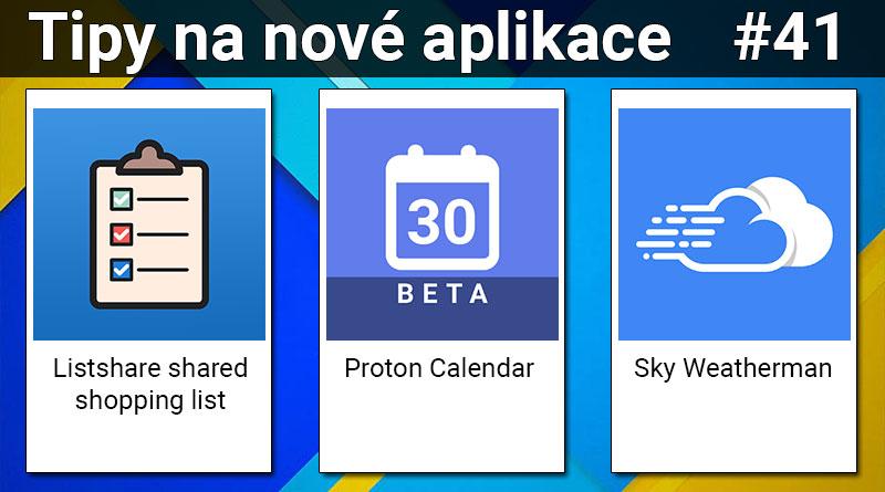 Tipy na nové aplikace #41: Proton Calendar, Listshare a Sky Weatherman