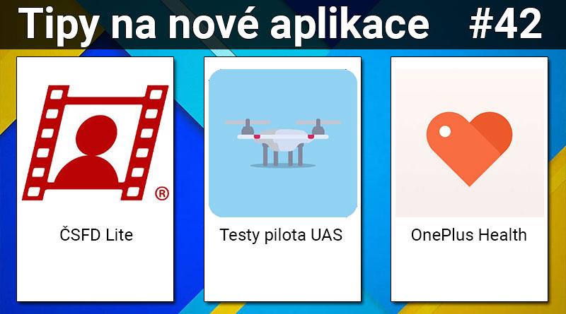 Tipy na nové aplikace #42: Testy pilota UAS, ČSFD Lite a OnePlus Health