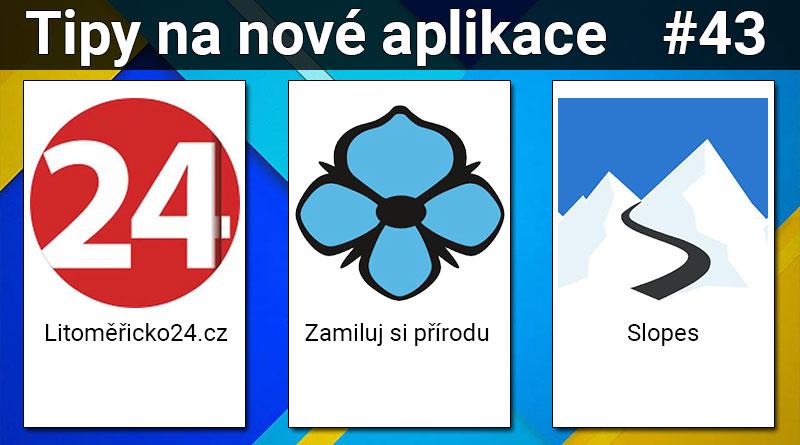 Tipy na nové aplikace #43: Zamiluj si přírodu, Litoměřicko24.cz a Slopes
