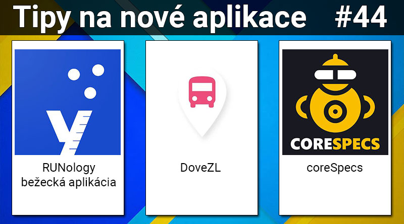 Tipy na nové aplikace #44: DoveZL, RUNology a coreSpecs