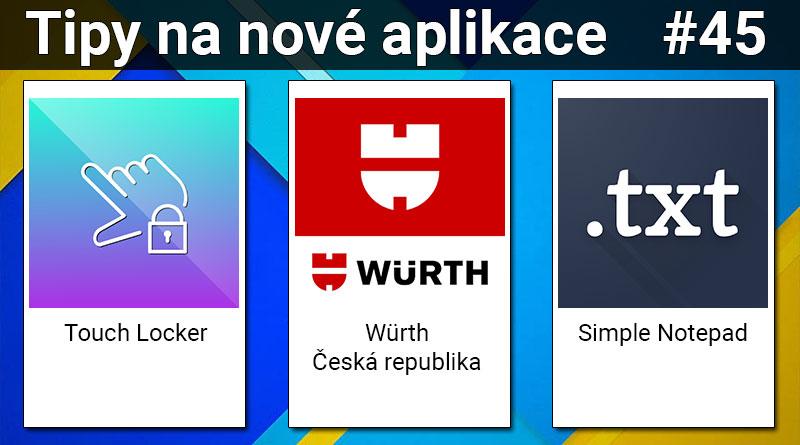Tipy na nové aplikace #45: Würth ČR, Touch Locker a Simple Notepad