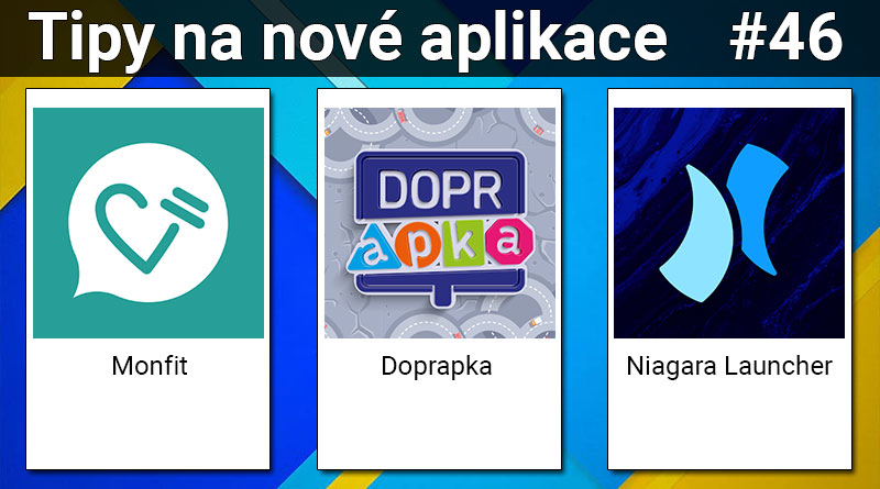 Tipy na nové aplikace #46: Niagara Launcher, Doprapka a Monfit